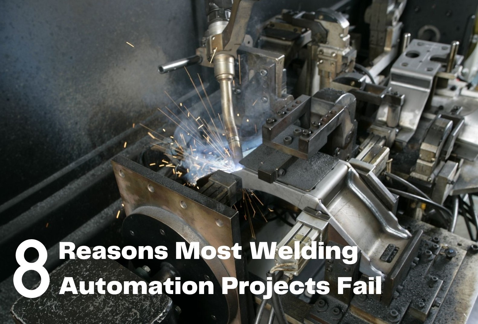 8 Reasons Most Welding Automation Projects Fail