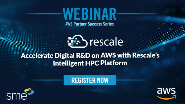 Accelerate Digital R&D on AWS with Rescale's Intelligent HPC Platform