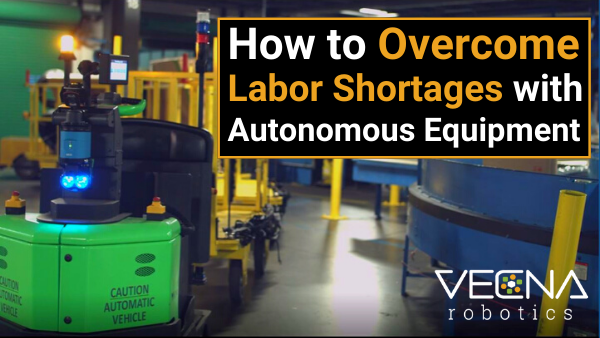 How to Overcome Labor Shortages with Autonomous Equipment