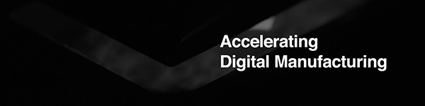 Design Concept to Production: Solutions to Accelerate Digital Manufacturing